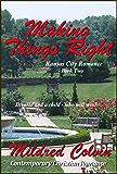 Making Things Right: Contemporary Christian Romance (Kansas City Romance Book 2)