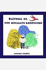 Blåtroll og den ødelagte bærpinnen: Et eventyr for barn om snille troll og en trist drage (Trollfortellinger Book 1) (Norwegian Bokmal Edition) Kindle Edition