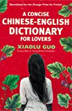 Concise Chinese-English Dictionary for Lovers, A