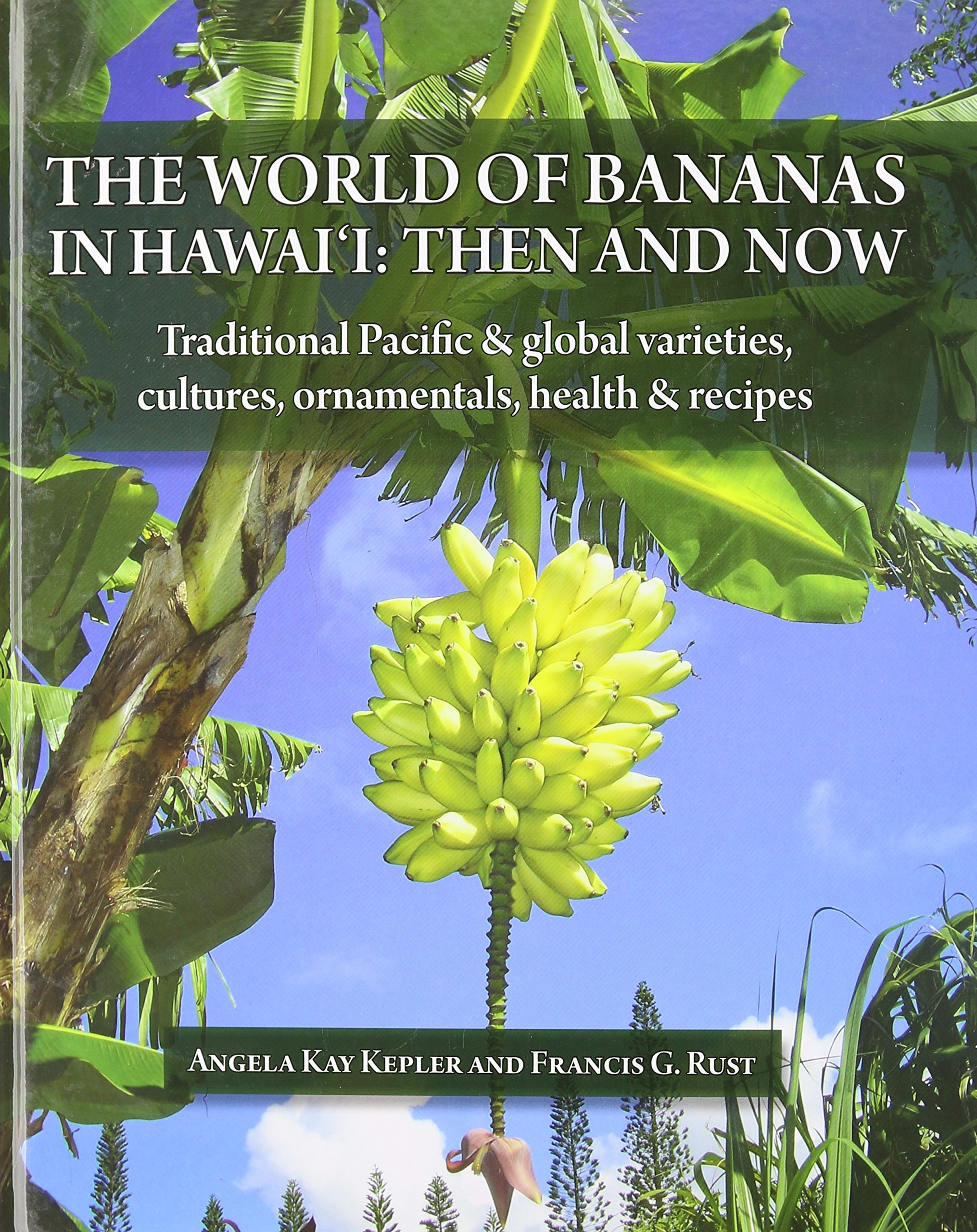 The World of Bananas in Hawaii Then and Now Angela Kay Kepler