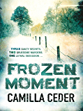 Frozen Moment: 'A good psychological crime novel that will appeal to fans of Wallander and Stieg Larsson' CHOICE (Christian Tell Book 1)