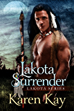 LAKOTA SURRENDER (Lakota Warrior Series Book 1)