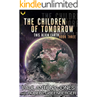 The Children of Tomorrow (This Alien Earth Book 3)