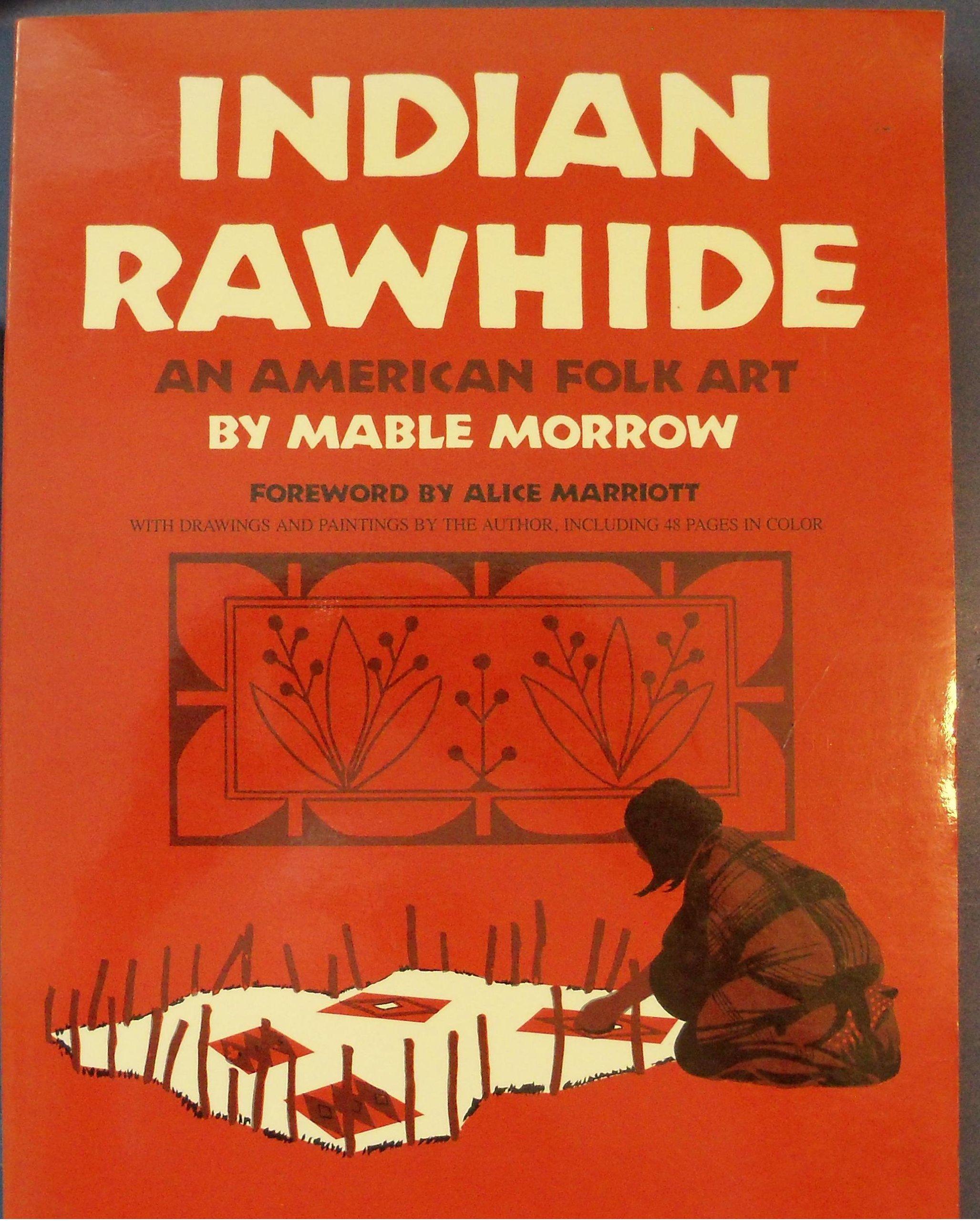 Indian Rawhide: An American Folk Art (Civilization of American Indian)