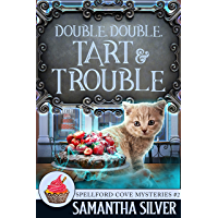 Double, Double, Tart and Trouble (Spellford Cove Mystery Book 2)