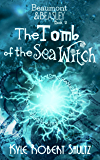 The Tomb of the Sea Witch (Beaumont and Beasley Book 2)