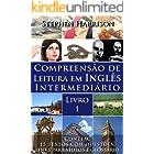 Compreensão de Leitura em Inglês Intermediário – Livro 1 (COM ÁUDIO) (English Edition)