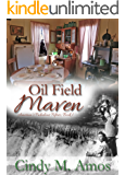 Oil Field Maven: Risking Safety and Finding Love (America's Fabulous Fifties Book 1)