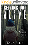 Getting Out Alive: The Autumn Veatch Story (True Stories of Survival Book 1) (English Edition)