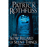 The Slow Regard of Silent Things (The Kingkiller Chronicle) (English Edition)