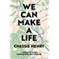 We Can Make A Life (English Edition)
