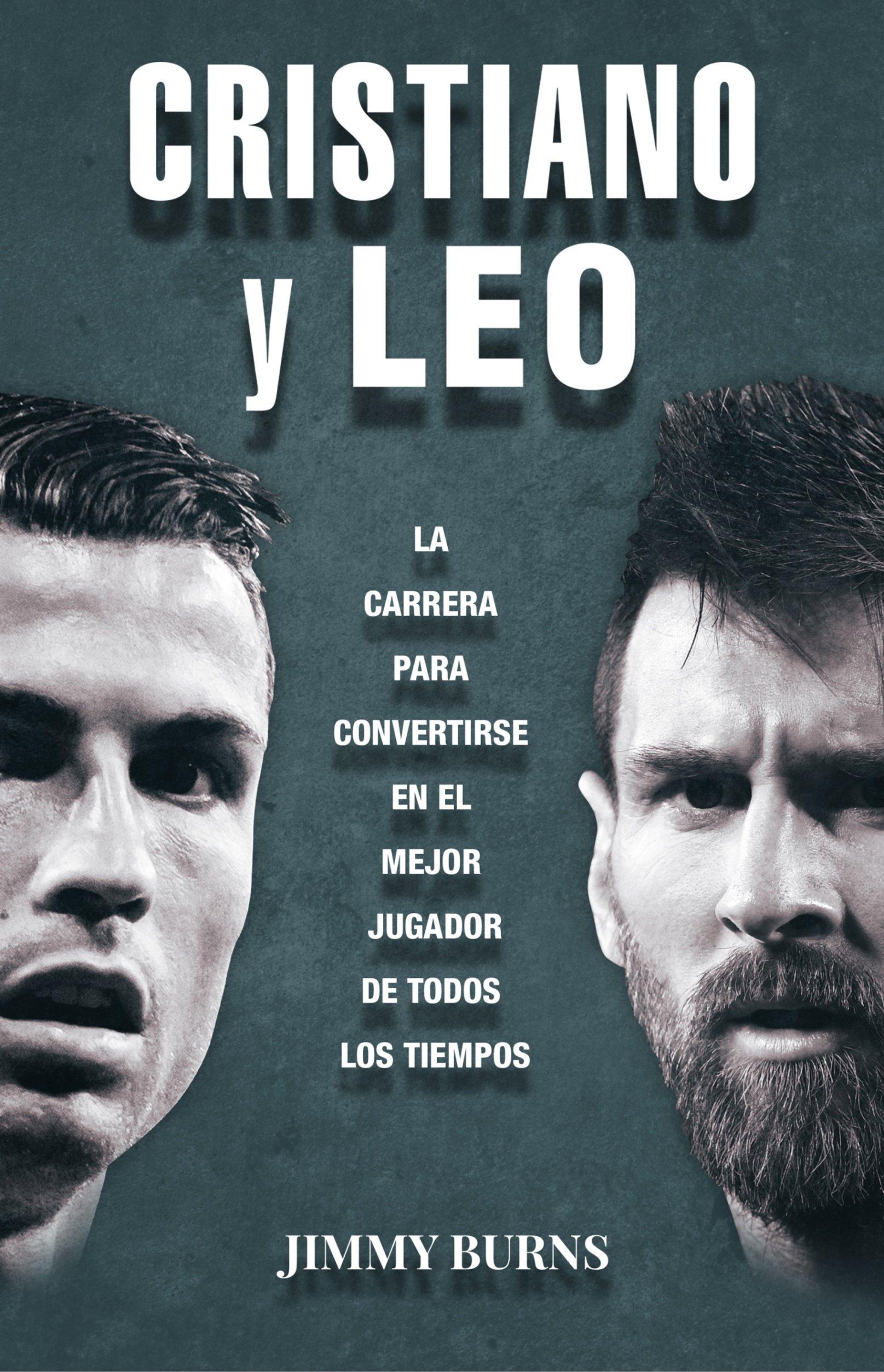 Cristiano y Leo: La carrera para convertirse en el mejor jugador de todos los tiempos Córner: Amazon.es: Jimmy Burns, Ana Momplet: Libros