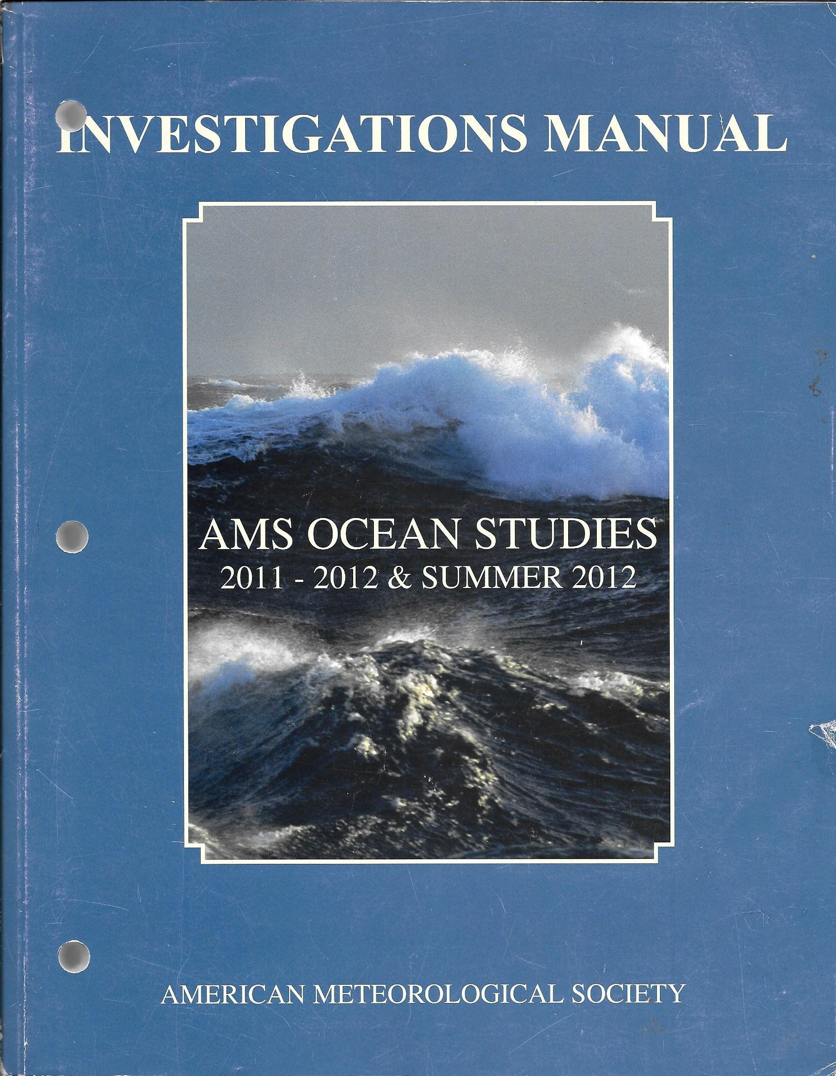 AMS Ocean Studies Investigations Manual - 2011-2012 & Summer 2012: American  Meteorological Society: 9781878220516: Amazon.com: Books