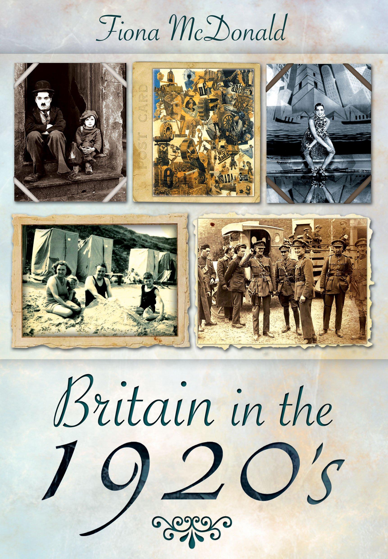 Amazon Com Britain In The 1920s 9781844681174 Fiona Mcdonald Books