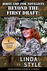 Bootcamp for Novelists BEYOND THE FIRST DRAFT: Writing Techniques of the Pros Kindle Edition