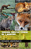 Taxidermia, Conceptos Y Técnicas Vol. 2, MAMIFEROS (Spanish Edition)