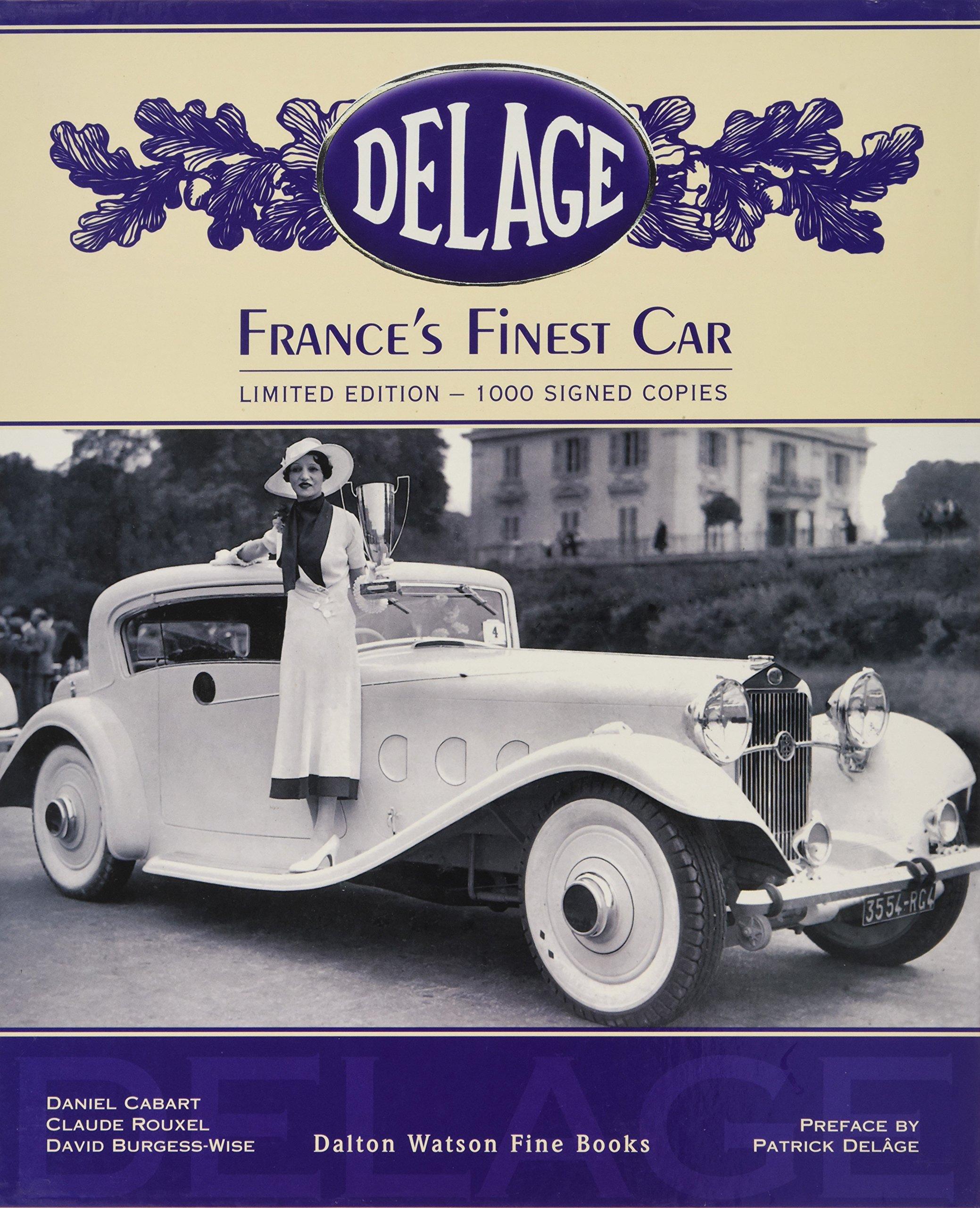 Delage. France\'s Finest Car.: Daniel Cabart, Claude Rouxel, David ...