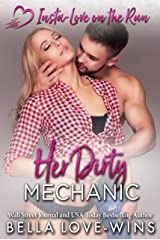 Her Dirty Mechanic (Insta-Love on the Run Book 7) Kindle Edition
