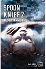 Spoon Knife 2: Test Chamber (The Spoon Knife Anthology) Kindle Edition