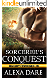 Sorcerer's Conquest: A Paranormal Romance Novel (Knight Fever Book 3)