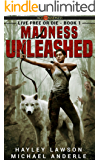 Madness Unleashed: Age Of Madness - A Kurtherian Gambit Series (Live Free Or Die Book 1)