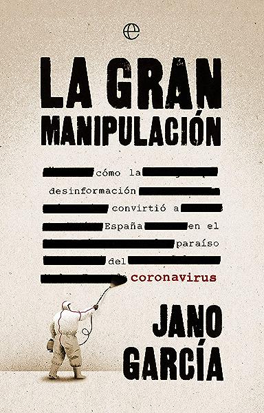 La gran manipulación: Cómo la desinformación convirtió a España en ...