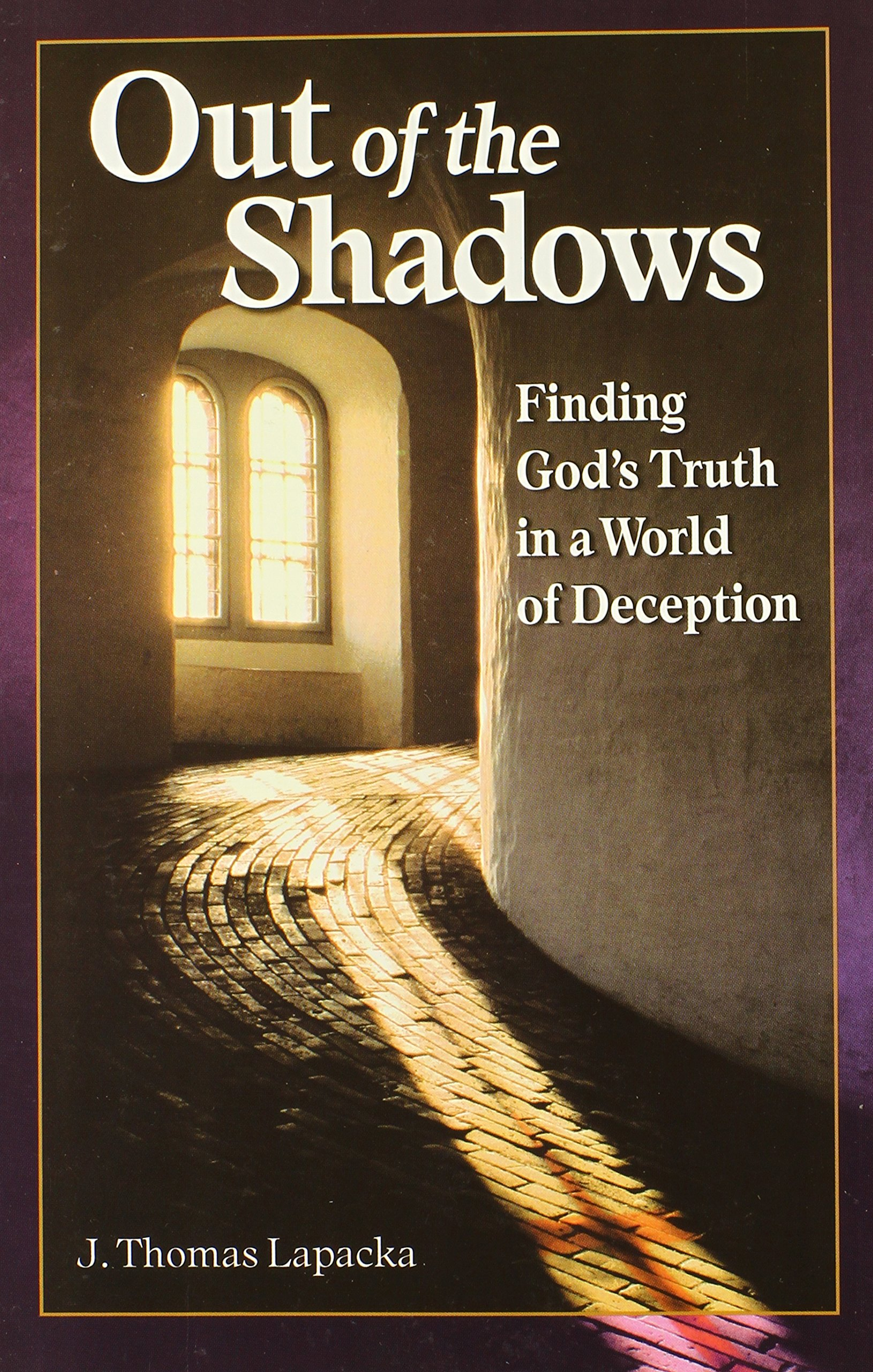 Read Online Out of the Shadows: Finding God's Truth in a World of Deception pdf