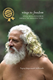 Wings to Freedom: Mystic Revelations From Babaji & The Himalayan Yogis