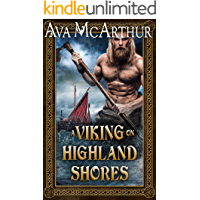 A Viking on Highland Shores: A Scottish Medieval Historical Romance (Highlanders and Vikings Book 1)