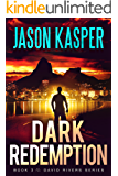 Dark Redemption: An Action Thriller Novel (David Rivers Book 3)