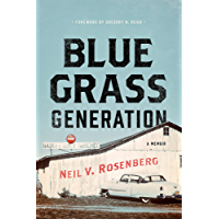 Bluegrass Generation: A Memoir (Music in American Life) (English Edition)