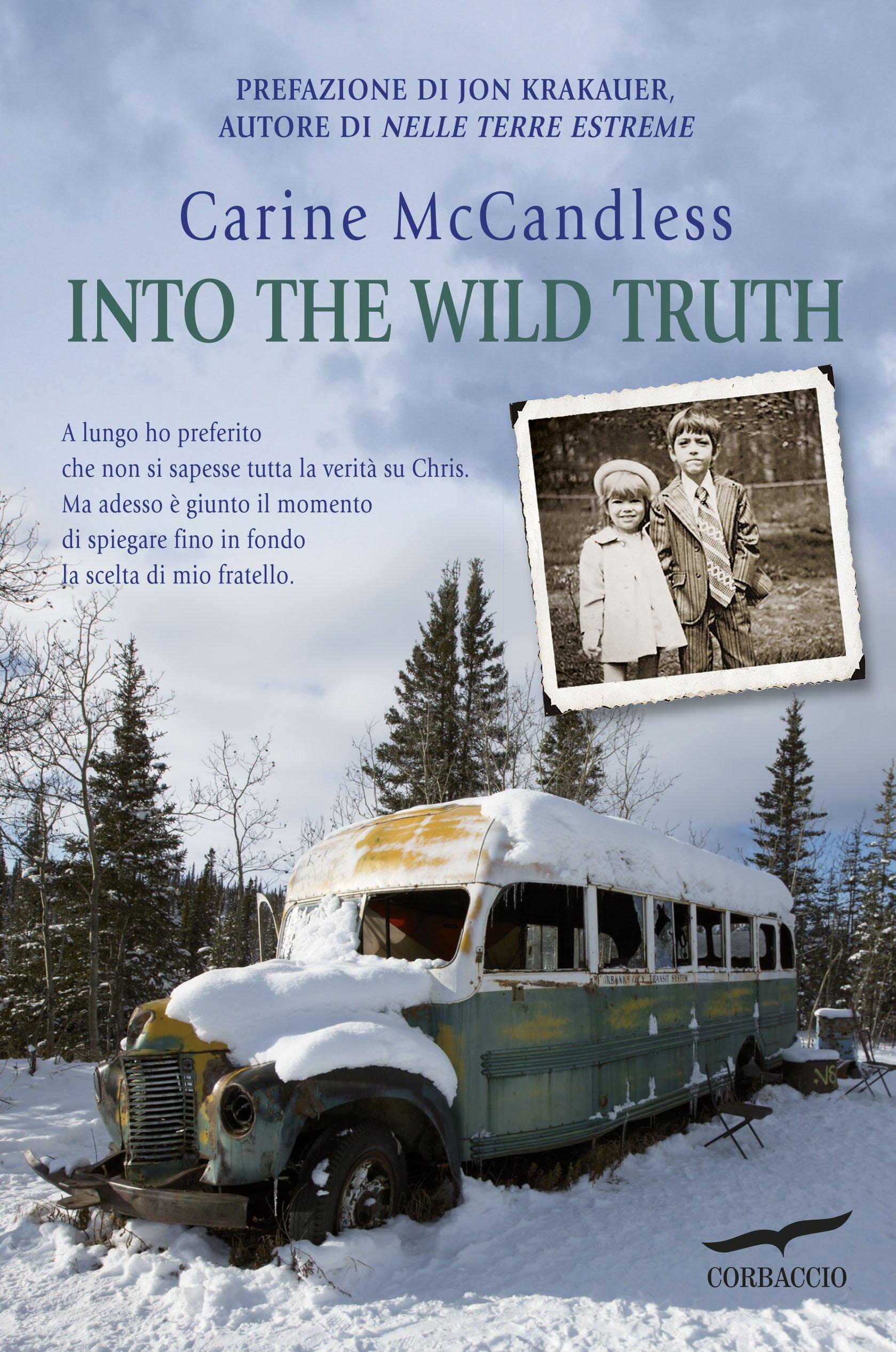 Into the wild truth (Italian) Hardcover – April 1, 2015