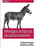 Weniger schlecht programmieren (German Edition)