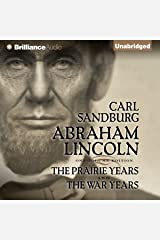Abraham Lincoln: The Prairie Years and The War Years Audible Audiobook