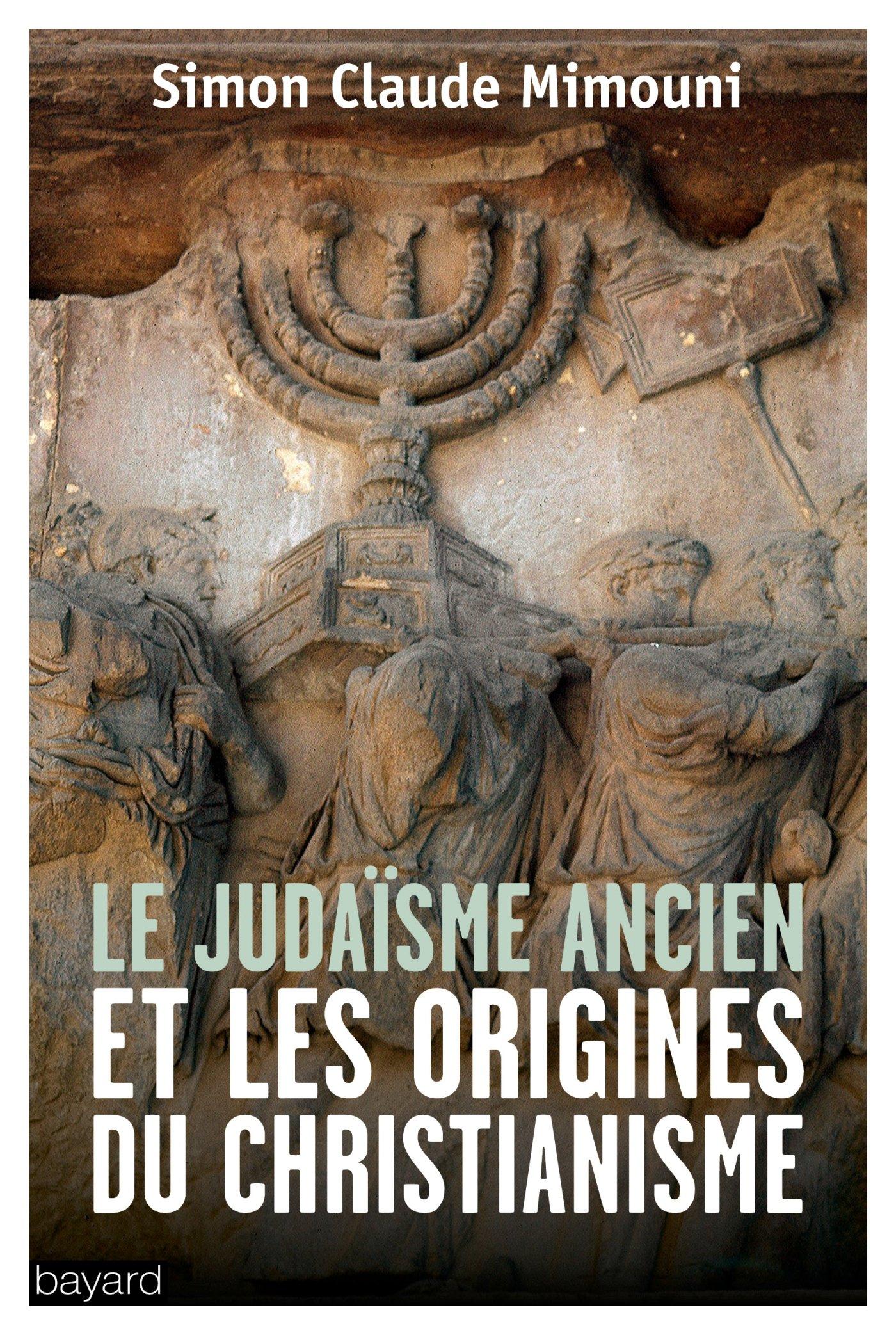 Le judaïsme ancien et les origines du christianisme (Histoire des religions)