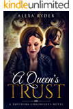 A Queen's Trust (The Panthera Chronicles Book 1)
