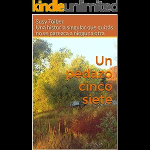 Un pedazo cinco siete (Spanish Edition)