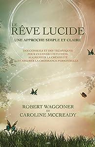 Le rêve lucide: Une approche simple et claire (French Edition)