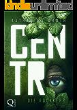 Centro: Die Rückkehr (Centro-Trilogie-Band 2)
