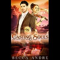 Casting Souls: Iron Souls, Book Five
