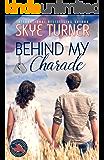 Behind My Charade: A Legacy Falls Romance
