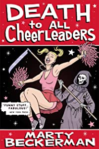 Death to All Cheerleaders: The Early Works of the Greatest Writer of His or Any Other Generation