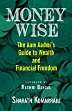 Money Wise: The Aam Aadmi's Guide to Wealth and Financial Freedom