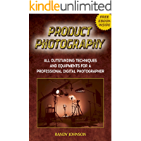 Product Photography: All Outstanding Techniques and Equipments For a professional Digital photographer with a FREE EBOOK INSIDE (Product Photography tips, ... business, photography books, Pictures)
