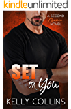 Set On You: A Second Chance Novel (Second Chance Series Book 5)