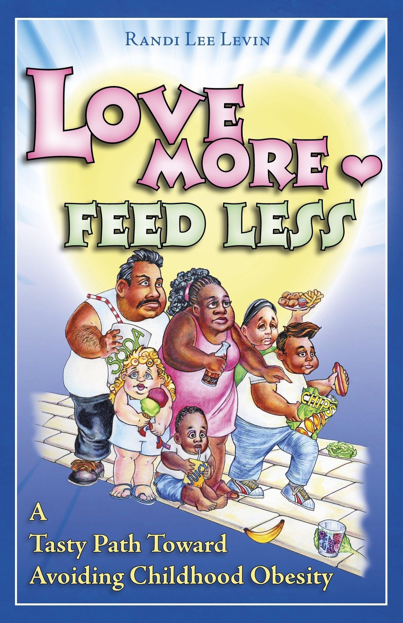 Love More Feed Less A Tasty Path Toward Avoiding Childhood Obesity PDF