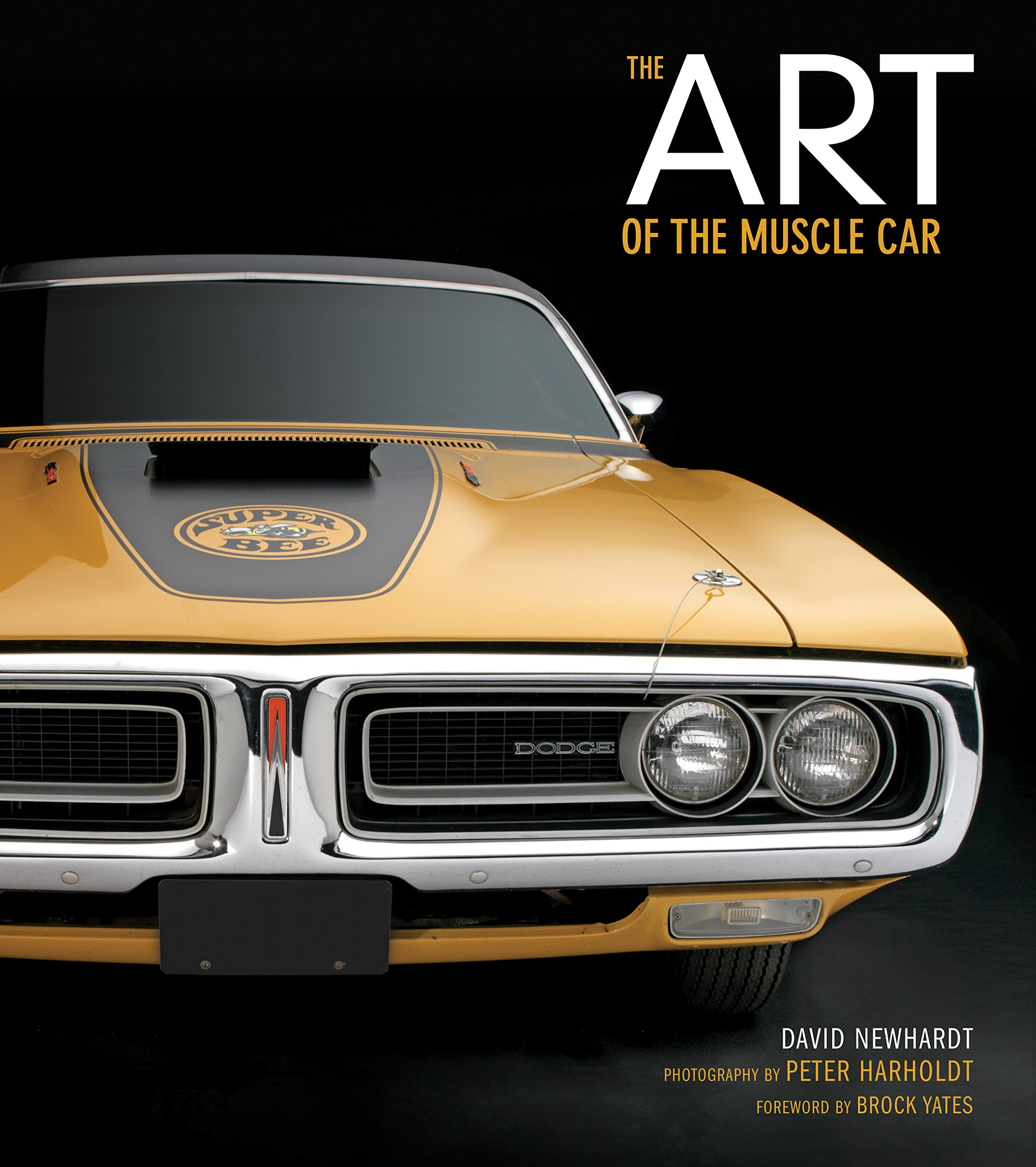 The Art Of The Muscle Car Collector S Edition David Newhardt