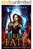 Fire and Fate: Part 1 & 2 (Dragons of Galicia)