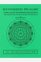 Synthetic Scales for Jazz Improvisation: Two-Octave and Multi-Octave Scales Kindle Edition