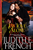 By Love Alone (The Triumphant Hearts Series)